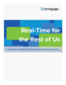 Real-Time for the Rest of Us: Perceptions of Real-Time Marketing and How It's Achieved - CIO White Papers Research Li...