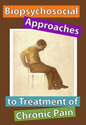 Biopsychosocial Approaches to Treatment of Chronic Pain