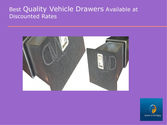 Best Quality Vehicle Drawers Available at Discounted Rates