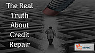 Nothing But The Real Truth About Credit Repair- Reliant Credit Repair