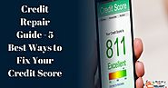 Credit Repair Guide - 5 Best Ways to Fix Your Credit Score