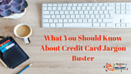 What You Should Know About Credit Card Jargon Buster
