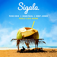 Sigala, Fuse ODG, Sean Paul ft. Kent Jones - Feels Like Home