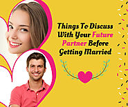 Important Things To Discuss With Future Partner Before Marriage – ONLINE MATRIMONIAL SITE