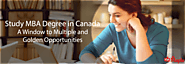 Study MBA Degree in Canada - A Window to Multiple and Golden Opportunities