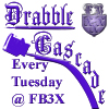 Info Post: FB3X Drabble Cascade #47 - word of the week is 'crazy'