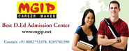 Know more about the D.Ed Admission Center in Delhi