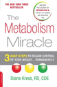 The Metabolism Miracle: 3 Easy Steps to Regain Control of Your Weight . . . Permanently: Diane Kress: 9780738213866: ...