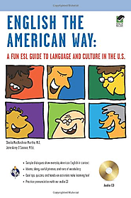 English the American Way: A Fun ESL Guide to Language and Culture in the U.S. w/Audio CD (English as a Second Languag...