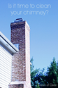 When and How to Clean a Chimney