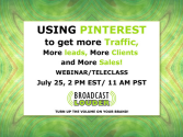 Using Pinterest to Get More Traffic, More Leads, More Clients and More Sales! | Broadcast Louder