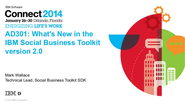 hiIBM Connect 2014 - AD301: What's New on the IBM Social Business Toolkit Version 2.0