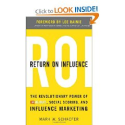 Return On Influence: The Revolutionary Power of Klout, Social Scoring, and Influence Marketing by Mark Schaefer