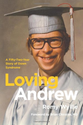 Loving Andrew: A Fifty-Two-Year Story of Down Syndrome: Romy Wyllie, James Alexander of Jade Design, Brian Chicoine M...