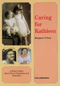 Caring for Kathleen: a sister's story about Down's syndrome and dementia