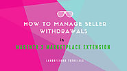 How to manage seller withdrawals in Magento 2 Marketplace Extension