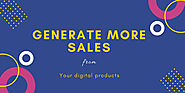 How To Generate More Sales From Your Digital Products - Marketplace Tutorials