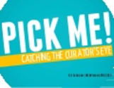 Pick Me! - Catching the Curator's Eye