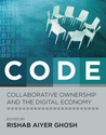 CODE: Collaborative Ownership and the Digital Economy (Leonardo Book Series): Rishab Ghosh: 9780262572361: Amazon.com...