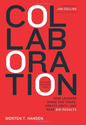 Collaboration: How Leaders Avoid the Traps, Build Common Ground, and Reap Big Results: Morten Hansen: 9781422115152: ...