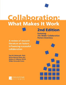 Collaboration: What Makes It Work, 2nd Edition: A Review of Research Literature on Factors Influencing Successful Col...