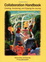 Collaboration Handbook: Creating, Sustaining, and Enjoying the Journey