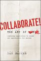 Collaborate: The Art of We: Dan Sanker: 9781118114728: Amazon.com: Books