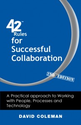 42 Rules for Successful Collaboration by David Coleman - 42 Rules