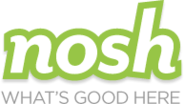 Nosh - What's good to eat here