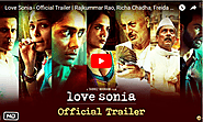 Love Sonia - Official Trailer | Rajkummar Rao, Richa Chadha, Freida Pinto | In Cinemas 14 Sep, 2018 - Viral Video Sta...