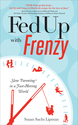 Fed Up with Frenzy Book