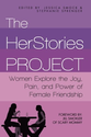 The HerStories Project: Women Explore the Joy, Pain, and Power of Female Friendship: Jessica Smock, Stephanie Sprenge...