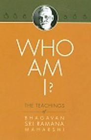 Who am I? - Translations from original Tamil - Sri Ramana Maharshi