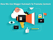 How We Use Blogger Outreach To Promote Content And Build Links