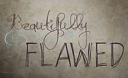 See the Beauty in your Flaws – TheMavenInspiring