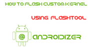 How To Flash Custom Kernel Using Flashtool