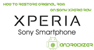How To Restore Original ROM On Xperia Ray