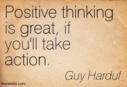 Positive Thinking Is Great, If You'll Take Action