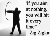 If you aim at nothing, you will hit it every time