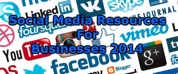 Headline for Social Media Resources For Businesses 2014