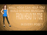 Wall Yoga - Binding Poses for Beauty and Strength