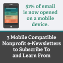 3 Mobile Compatible Nonprofit e-Newsletters to Subscribe To and Learn From