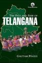 The Fall and Rise of Telangana