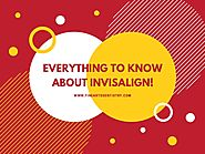 Everything to Know About Invisalign