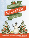 Christmas Marketing Ideas - Download Your FREE eGuide Full of Marketing Ideas!
