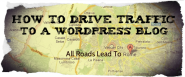 How to Drive Traffic To A Wordpress Blog
