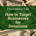 Fundraising Tips - How to Target Businesses for Donations