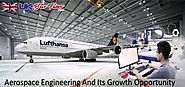Aerospace Engineering And Its Growth Opportunity - ukbesttutor