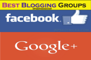 Best Blogging Groups In Google+ And Facebook
