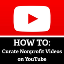 HOW TO: Curate Nonprofit Videos on YouTube